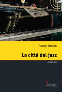 La città del Jazz - Vania Russo